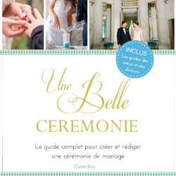 Une Belle Ceremonie Le Guide Complet
